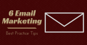 6 Email Marketing Best Practice Tips