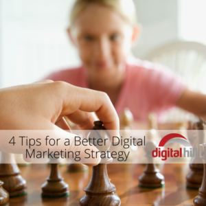 4 Tips for a Better Digital Marketing Strategy