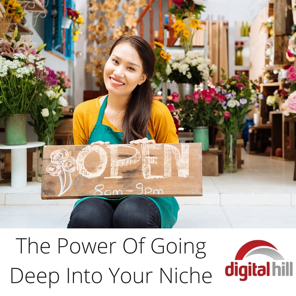 The Power Of Going Deep Into Your Niche