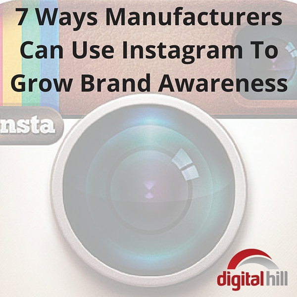 7 Ways Manufacturers Can Use Instagram