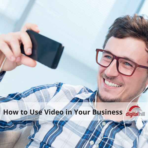 How to Use Video in Your Business 600