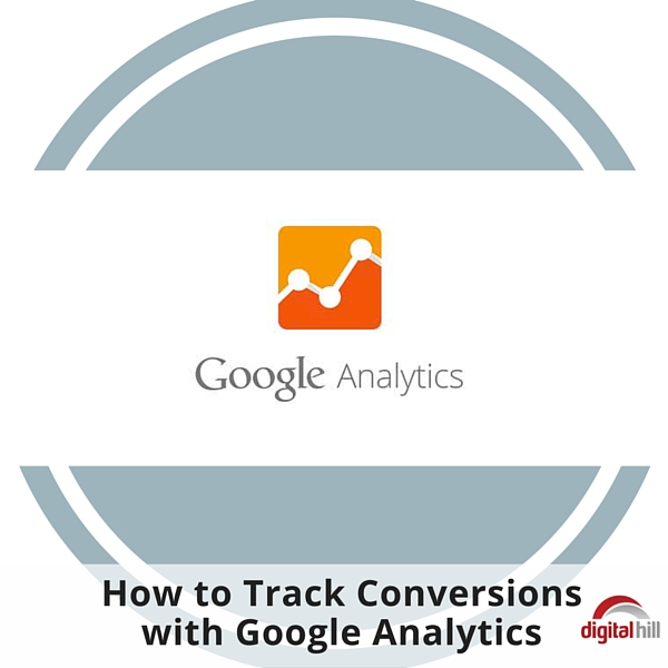 How to Track Conversions with Google Analytics 600