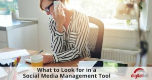 What to Look for in a Social Media Management Tool
