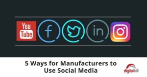 5 Ways for Manufacturers to Use Social Media -315