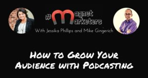 How to Grow Your Audience with Podcasting 315