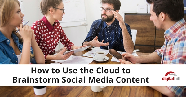 How to Use the Cloud to Brainstorm Social Media Content