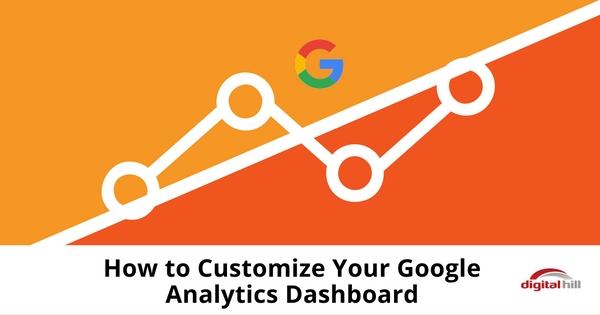 How to Customize Your Google Analytics Dashboard