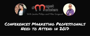Conferences Marketing Professionals Need to Attend in 2017