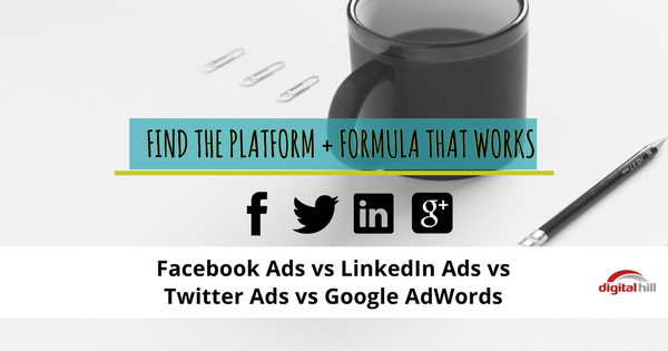 Facebook Ads vs LinkedIn Ads vs Twitter Ads vs Google AdWords - 600