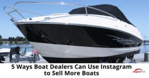 5 Ways Boat Dealers Can Use Instagram to Sell More Boats-315
