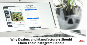 Why Dealers and Manufacturers Should Claim Their Instagram Handle-315