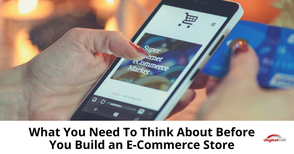 What You Need To Think About Before You Build an E-Commerce Store-315