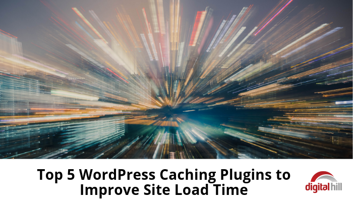 Top 5 WordPress Caching Plugins to Improve Site Load Time -700