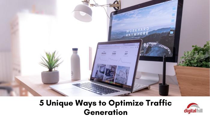 5-Unique-Ways-to-Optimize-Traffic-Generation.