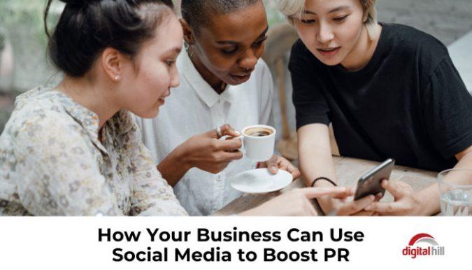 Use social media to boost PR.